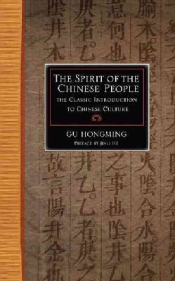 The Spirit of the Chinese People: The Classic Introduction to Chinese Culture (Paperback)