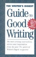 Writer's Digest Guide to Good Writing (Paperback)