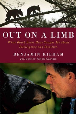 Out on a Limb: What Black Bears Taught Me About Intelligence and Intuition (Hardcover)