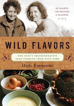 Wild Flavors: One Chef's Transformative Year Cooking from Eva's Farm (Paperback)