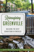 Reimagining Greenville: Building the Best Downtown in America (Paperback)