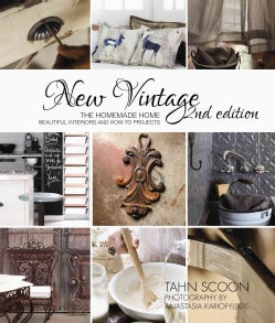 New Vintage: The Homemade Home: Beautiful Interiors and How-to Projects (Paperback)