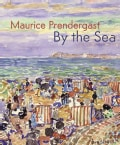 Maurice Prendergast: By the Sea (Hardcover)
