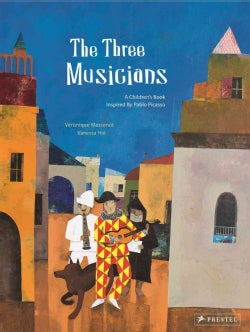 The Three Musicians: A Children's Book Inspired by Pablo Picasso (Hardcover)