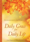 Daily Grace for Daily Life: Encouragement for Women (Paperback)