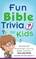 Fun Bible Trivia for Kids: More Than 700 Knowledge-Testing, Brain-Bending, Head-Scratching Questions for Kids Age... (Paperback)