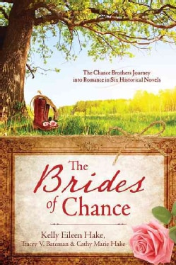 The Brides of Chance: The Chance Brothers Journey into Romance in Six Historic Novels (Paperback)