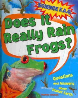 Does It Really Rain Frogs?: Questions and Answers About Planet Earth (Hardcover)