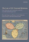 The Law of EU External Relations: Cases, Materials, and Commentary on the EU As an International Legal Actor (Hardcover)