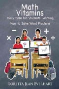 Math Vitamins: Daily Dose for Students Learning How to Solve Word Problems (Paperback)
