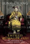 Empress Dowager Cixi: The Concubine Who Launched Modern China (Hardcover)