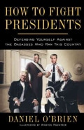 How to Fight Presidents: Defending Yourself Against the Badasses Who Ran This Country (Paperback)