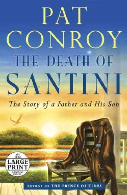 The Death of Santini: The Story of a Father and His Son (Paperback)