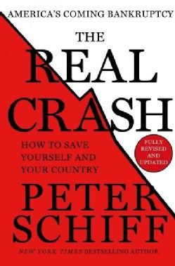 The Real Crash: America's Coming Bankruptcy - How to Save Yourself and Your Country (Hardcover)