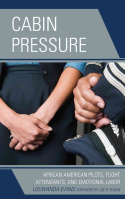 Cabin Pressure: African American Pilots, Flight Attendants, and Emotional Labor (Hardcover)