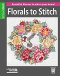 Florals to Stitch: Beautiful Blooms to Adorn Your Home! (Paperback)
