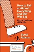 How to Fail at Almost Everything and Still Win Big: Kind of the Story of My Life (Hardcover)