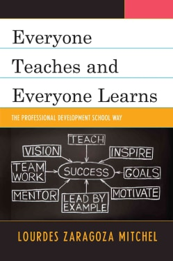 Everyone Teaches and Everyone Learns: The Professional Development School Way (Hardcover)