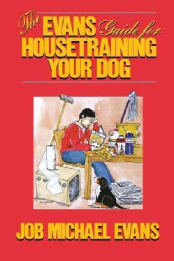 The Evans Guide for Housetraining Your Dog (Hardcover)