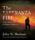 The Esperanza Fire: Arson, Murder and the Agony of Engine 57 (CD-Audio)