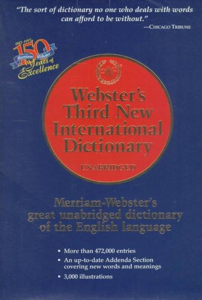 Webster's Third New International Dictionary: Since 1847 the Ultimate Word Authority for Schools, Libraries, Cour... (Hardcover)