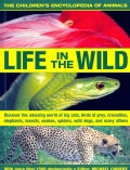 The Children's Encyclopedia of Animals: Life in the Wild: Discover the Amazing World of Big Cats, Birds of Prey, ... (Paperback)