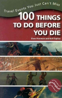 100 Things to Do Before You Die: Travel Events You Just Can't Miss (Paperback)