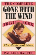 The Complete Gone With the Wind Trivia Book (Paperback)
