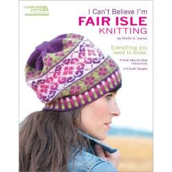 Leisure Arts-I Can't Believe I'm Fair Isle Knitting
