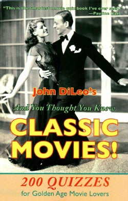 And You Thought You Knew Classic Movies!: 200 Quizzes for Golden Age Movie Lovers (Paperback)