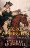 George Washington: Gentleman Warrior (Hardcover)