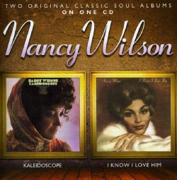 NANCY WILSON - KALEIDOSCOPE/I KNOW I LOVE HIM: EXPANDED EDITION