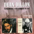 DEAN DILLON - SLICK NICKEL/I'VE LEARNED TO LIVE