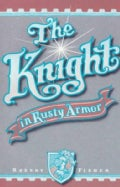 The Knight in Rusty Armor (Paperback)