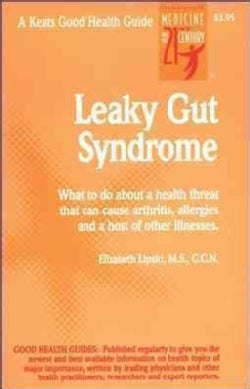 Leaky Gut Syndrome: What to Do About a Health Threat That Can Cause Arthrities, Allergies and a Host of Other Ill... (Paperback)