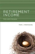 Retirement Income: Risks and Strategies (Paperback)