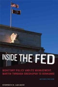 Inside the Fed: Monetary Policy and Its Management, Martin Through Greenspan to Bernanke (Paperback)