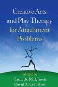 Creative Arts and Play Therapy for Attachment Problems (Hardcover)