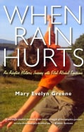When Rain Hurts: An Adoptive Mother's Journey with Fetal Alcohol Syndrome (Paperback)