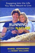 Running With Nature: Stepping into the Life You Were Meant to Live (Hardcover)