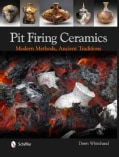 Pit Firing Ceramics: Modern Methods, Ancient Traditions (Hardcover)