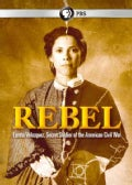 Rebel: Loreta Velazquez, Secret Soldier of the American Civil War (DVD)