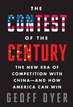 The Contest of the Century: The New Era of Competition With China - and How America Can Win (Hardcover)