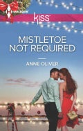 Mistletoe Not Required (Paperback)