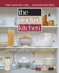 The Stocked Kitchen: One Grocery List... Endless Recipes (Paperback)