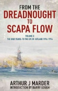 From the Dreadnought to Scapa Flow: The Royal Navy in the Fisher Era 1904-1919: The War Years: to the Eve of Jutl... (Paperback)