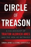 Circle of Treason: A CIA Account of Traitor Aldrich Ames and the Men He Betrayed (Paperback)