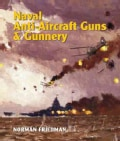 Naval Anti-Aircraft Guns and Gunnery (Hardcover)
