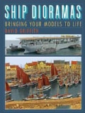 Ship Dioramas: Bringing Your Models to Life (Hardcover)
