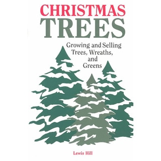 Christmas Trees: Growing and Selling Trees, Wreaths, and Greens (Paperback)
